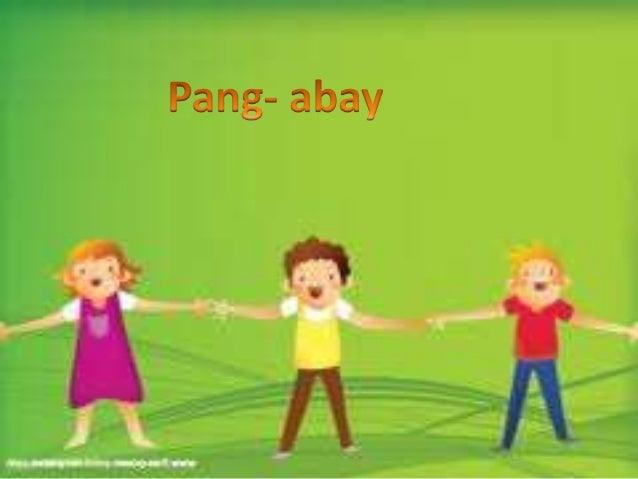 Istruktural na Kahulugan • ang pang-abay ay makikilala dahil kasama ito ng isang pandiwa, pang- uri o isa pang pang-abay n...