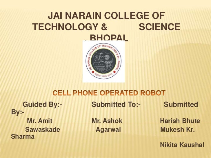 JAI NARAIN COLLEGE OF     TECHNOLOGY &       SCIENCE               , BHOPAL   Guided By:-   Submitted To:-    SubmittedBy:...