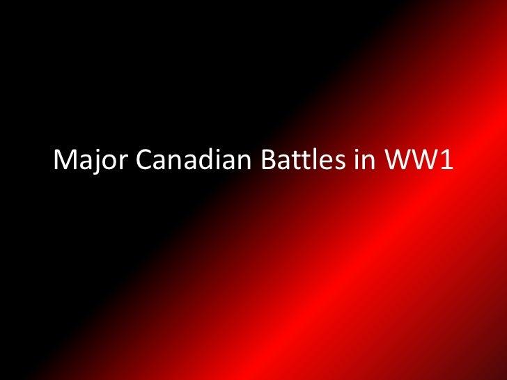 Major Canadian Battles in WW1<br />