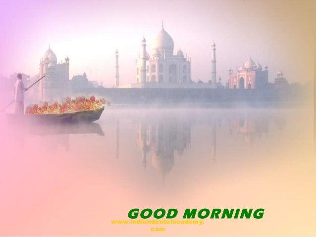 GOOD MORNINGwww.indiandentalacademy. com