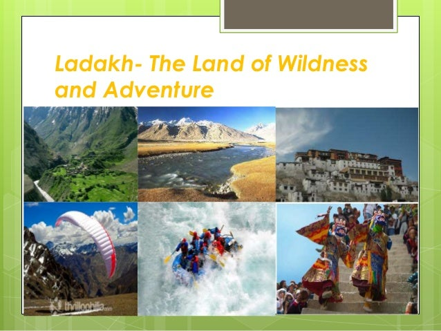 Ladakh- The Land of Wildness and Adventure