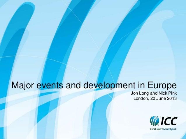 Major events and development in EuropeJon Long and Nick PinkLondon, 20 June 2013