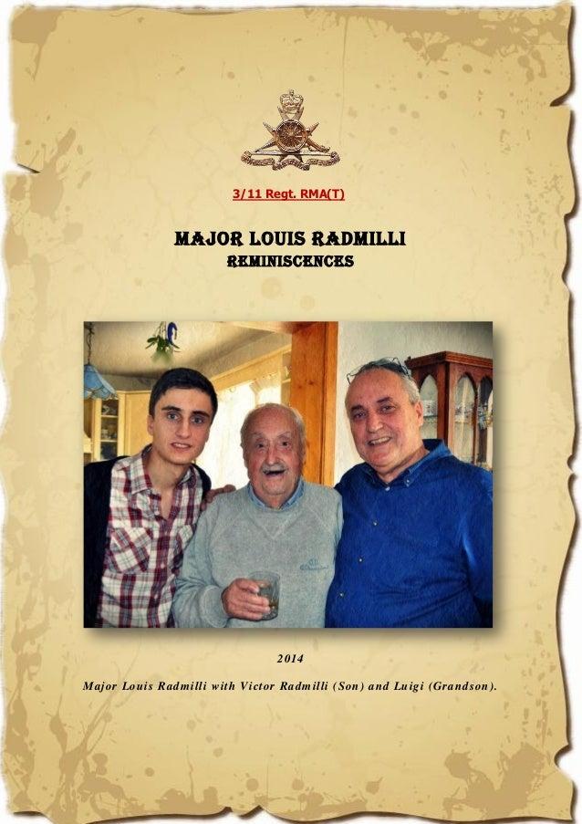 3/11 Regt. RMA(T) Major Louis Radmilli Reminiscences 2014 Major Louis Radmilli with Victor Radmilli (Son) and Luigi (Grand...