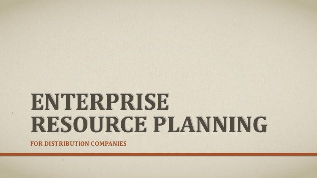 Major Project Enterprise Resource Planning for Distribution Companies Presentation