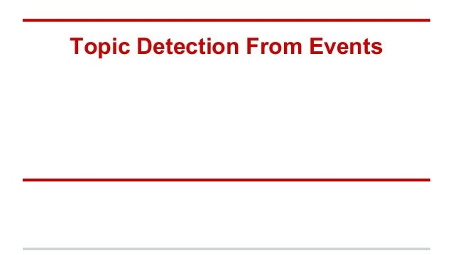 Topic Detection From Events