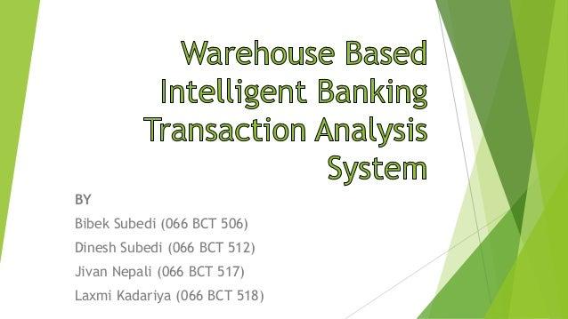 Warehouse based Intelligent Banking Transaction Analysis System
