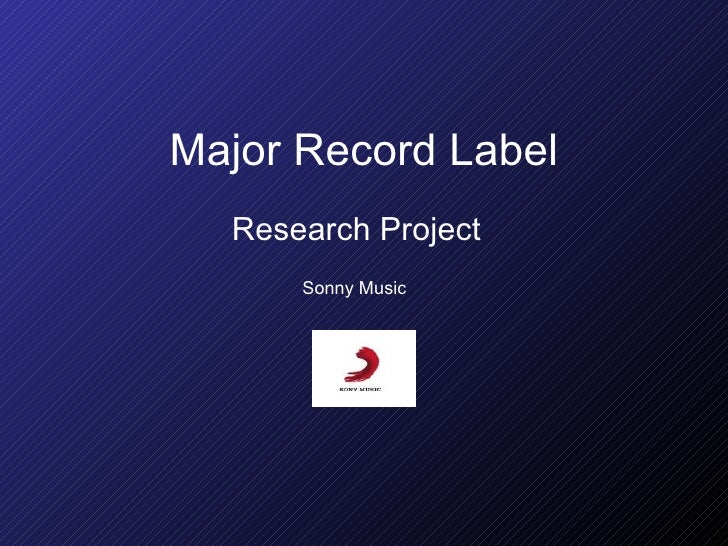 Major Record Label Research Project  Sonny Music