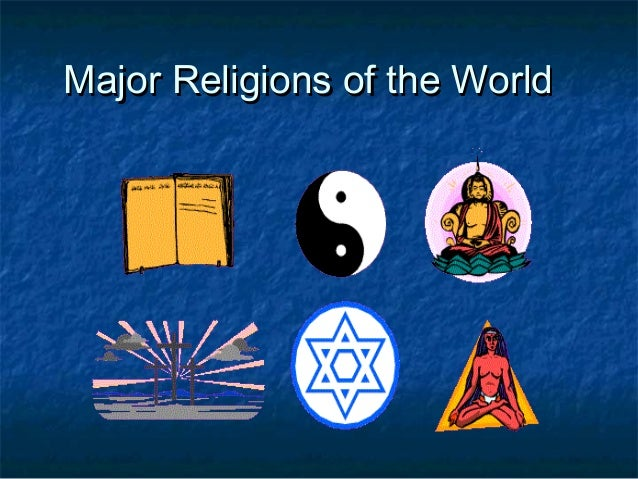 Major Religions of the WorldMajor Religions of the World