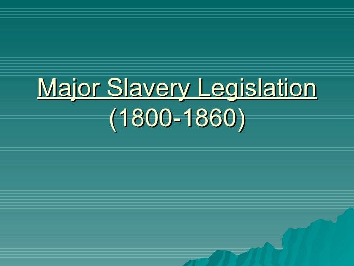 Major Slavery Legislation (1800-1860)