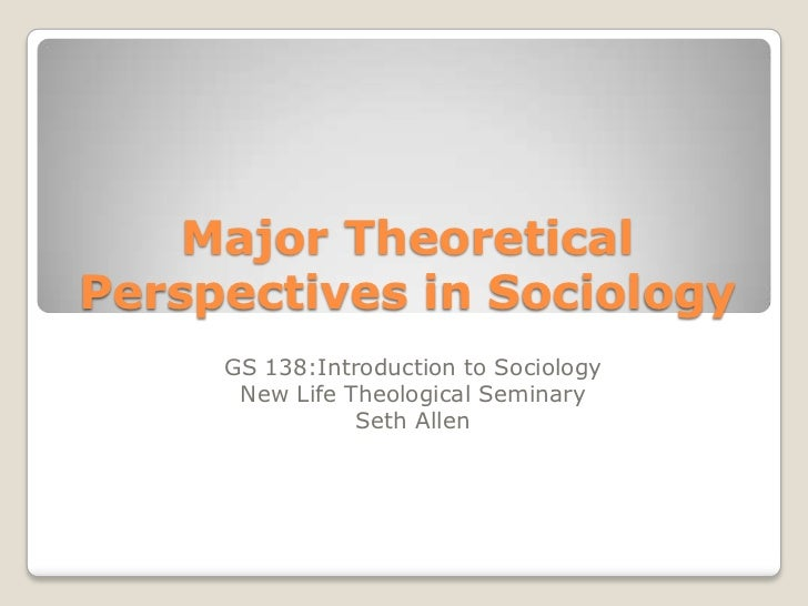 an introduction to the three major perspectives in sociology A theoretical perspective can be generally defined as a set of assumptions that guide one's thinking, and in sociology, there are four major ones.