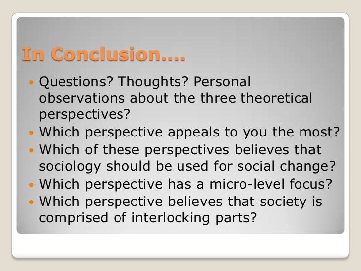 the three theoretical approaches There are five theoretical approaches to human development: psychoanalytic, cognitive, behavioral and social cognitive, ethological, and ecological which of these life-span theories do you think best explains development.