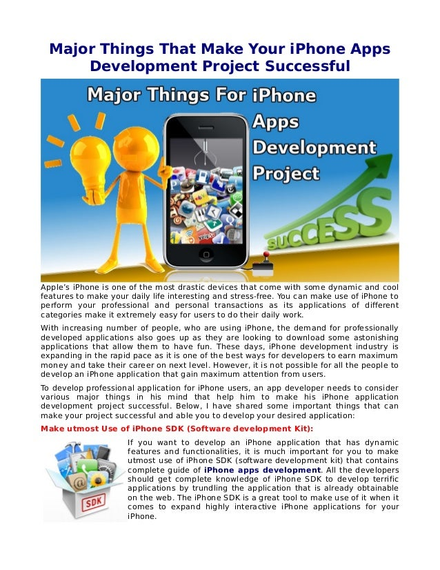 Major Things That Make Your iPhone Apps Development Project Successful Apple's iPhone is one of the most drastic devices t...