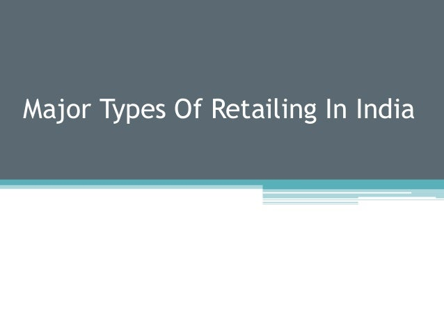Major Types Of Retailing In India