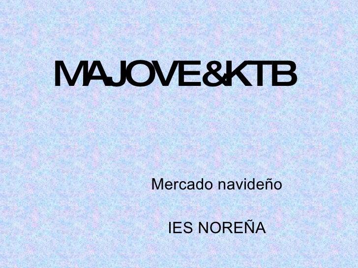 MAJOVE&KTB Mercado navideño IES NOREÑA
