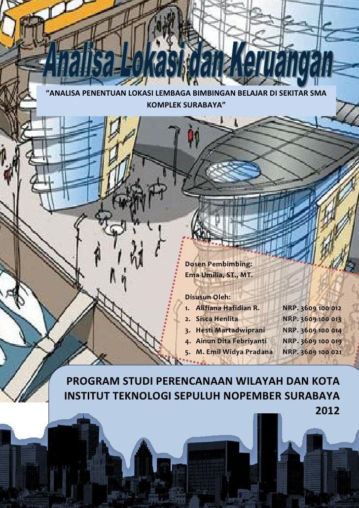 """""""ANALISA PENENTUAN LOKASI LEMBAGA BIMBINGAN BELAJAR DI SEKITAR SMA                       KOMPLEK SURABAYA""""                ..."""