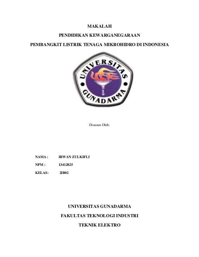 MAKALAH PENDIDIKAN KEWARGANEGARAAN PEMBANGKIT LISTRIK TENAGA MIKROHIDRO DI INDONESIA Disusun Oleh: NAMA : IRWAN ZULKIFLI N...