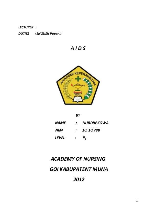 LECTURER : DUTIES  : ENGLISH Paper II  AIDS  BY NAME  :  NURDIN KOWA  NIM  :  10. 10.788  LEVEL  :  IIB  ACADEMY OF NURSIN...
