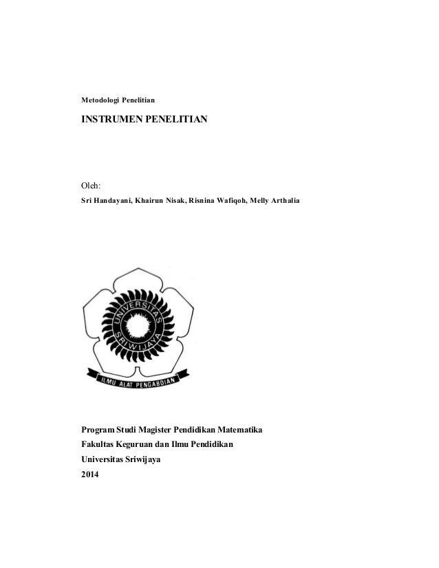 Metodologi Penelitian INSTRUMEN PENELITIAN Oleh: Sri Handayani, Khairun Nisak, Risnina Wafiqoh, Melly Arthalia Program Stu...