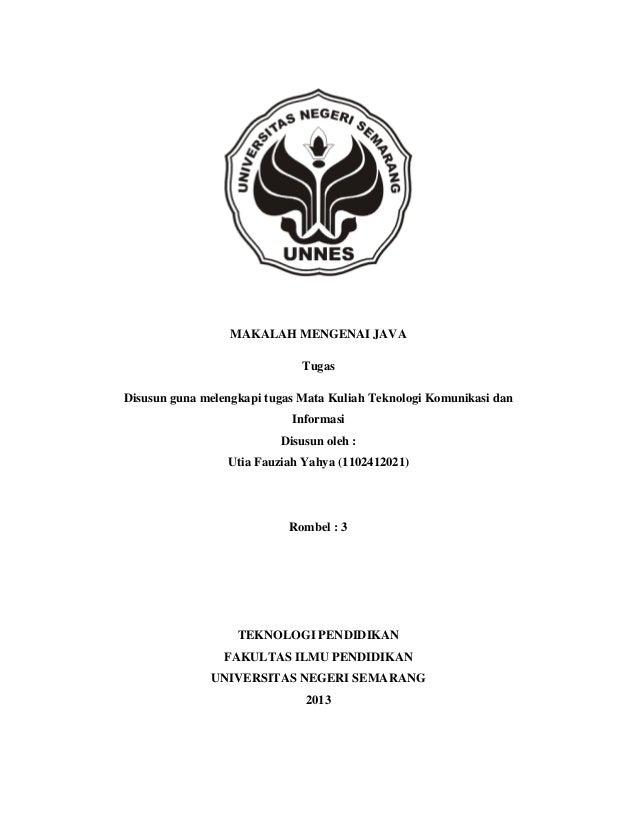 MAKALAH MENGENAI JAVA Tugas Disusun guna melengkapi tugas Mata Kuliah Teknologi Komunikasi dan Informasi Disusun oleh : Ut...