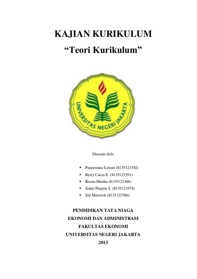 """KAJIAN KURIKULUM """"Teori Kurikulum""""  Disusun oleh:   Puspawana Lestari (8135123382)    Resty Caesa E. (8135123391)    Ri..."""