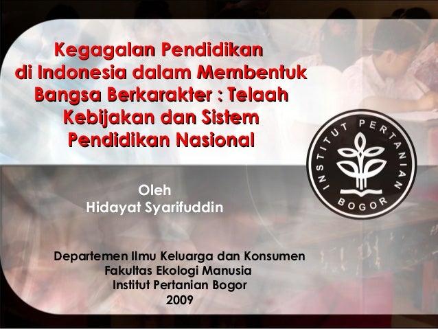 Kegagalan Pendidikandi Indonesia dalam Membentuk  Bangsa Berkarakter : Telaah      Kebijakan dan Sistem      Pendidikan Na...