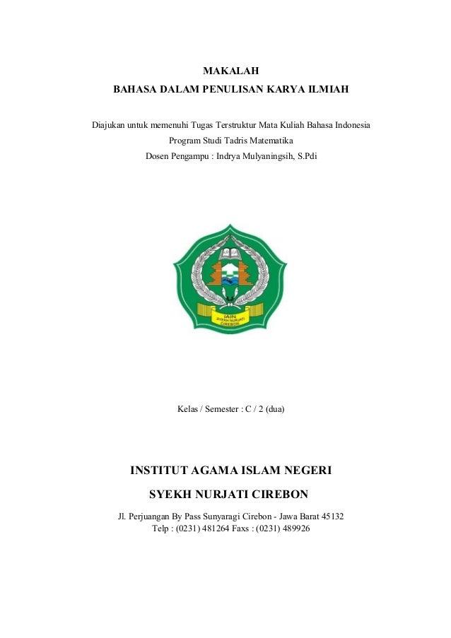 MAKALAHBAHASA DALAM PENULISAN KARYA ILMIAHDiajukan untuk memenuhi Tugas Terstruktur Mata Kuliah Bahasa IndonesiaProgram St...