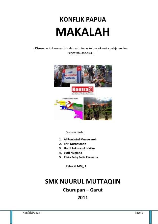 KONFLIK PAPUA                        MAKALAH        ( Disusun untuk memnuhi salah satu tugas kelompok mata pelajaran Ilmu ...