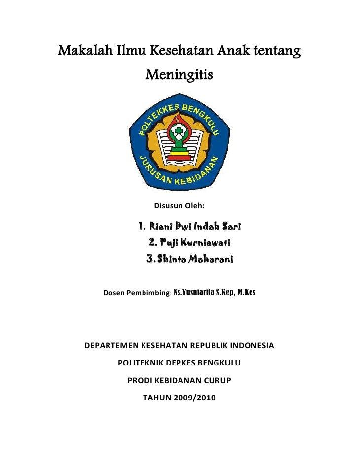 Makalah Ilmu Kesehatan Anak tentang <br />Meningitis<br />Disusun Oleh:<br /><ul><li>Riani Dwi Indah Sari
