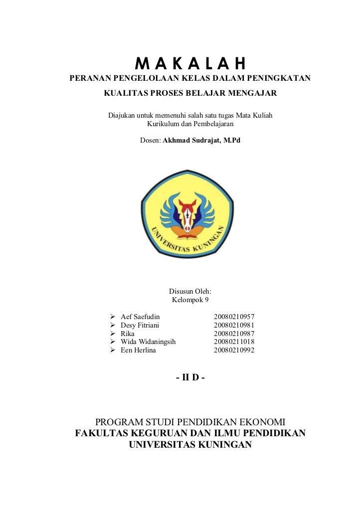 MAKALAH PERANAN PENGELOLAAN KELAS DALAM PENINGKATAN       KUALITAS PROSES BELAJAR MENGAJAR        Diajukan untuk memenuhi ...