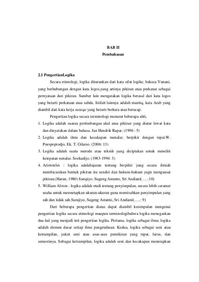 BAB II                                        Pembahasan2.1 PengertianLogika       Secara etimologi, logika diturunkan dar...