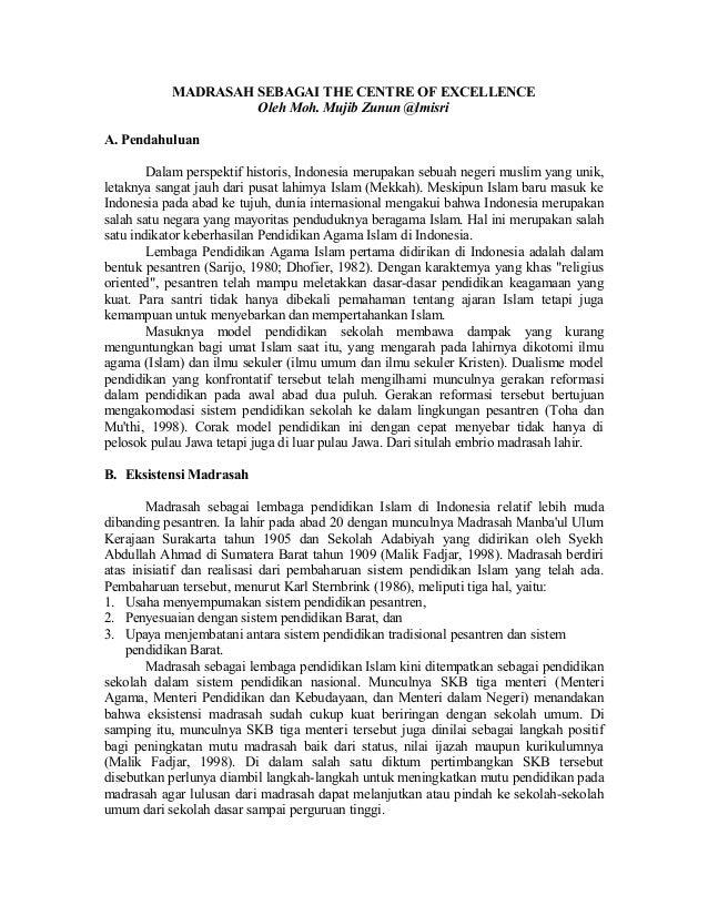 MADRASAH SEBAGAI THE CENTRE OF EXCELLENCE Oleh Moh. Mujib Zunun @lmisri A. Pendahuluan Dalam perspektif historis, Indonesi...
