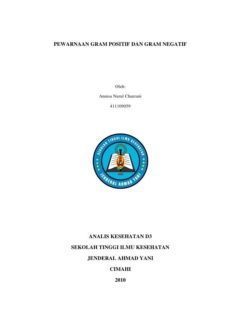 PEWARNAAN GRAM POSITIF DAN GRAM NEGATIF                          Oleh:               Annisa Nurul Chaerani                ...
