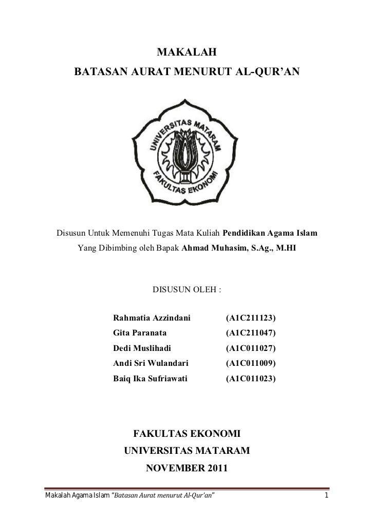 MAKALAH         BATASAN AURAT MENURUT AL-QUR'AN   Disusun Untuk Memenuhi Tugas Mata Kuliah Pendidikan Agama Islam         ...
