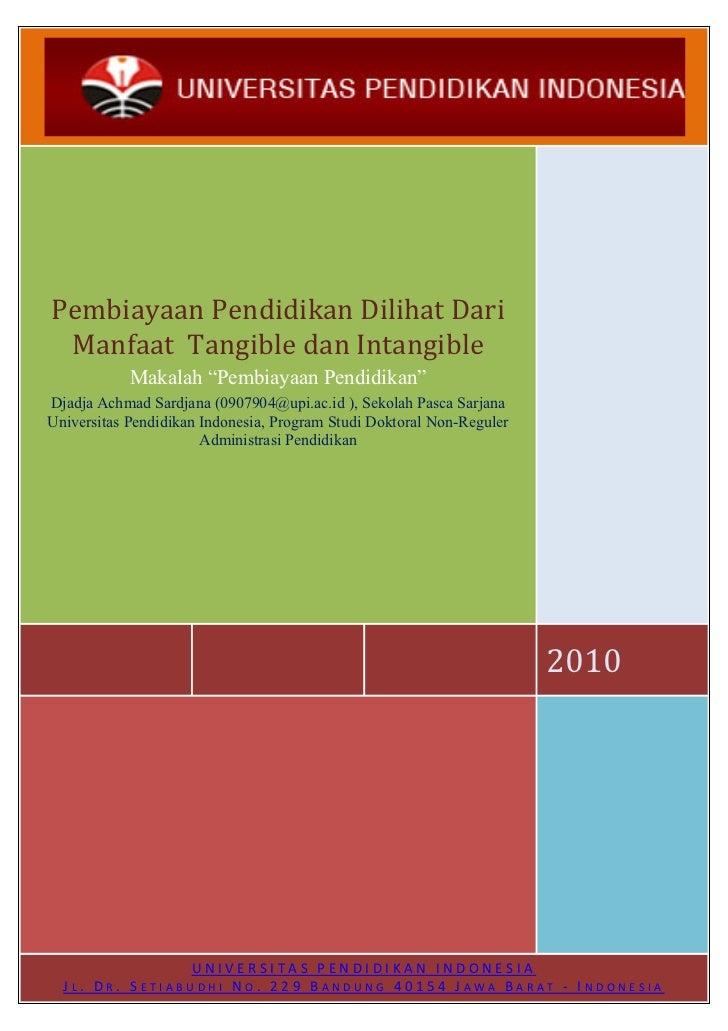 """Pembiayaan Pendidikan Dilihat Dari Manfaat Tangible dan Intangible            Makalah """"Pembiayaan Pendidikan""""Djadja Achmad..."""
