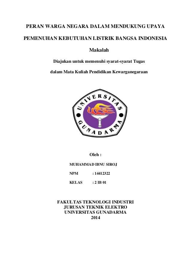 PERAN WARGA NEGARA DALAM MENDUKUNG UPAYA PEMENUHAN KEBUTUHAN LISTRIK BANGSA INDONESIA Makalah Diajukan untuk memenuhi syar...