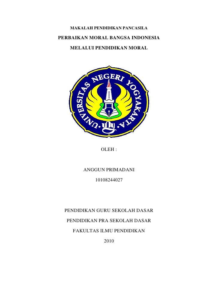 MAKALAH PENDIDIKAN PANCASILA<br />PERBAIKAN MORAL BANGSA INDONESIA <br />MELALUI PENDIDIKAN MORAL<br />15430504445<br />OL...