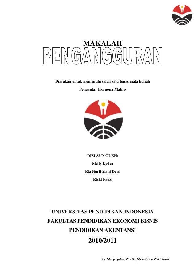By: Melly Lydea, Ria Nurfitriani dan Rizki Fauzi MAKALAH Diajukan untuk memenuhi salah satu tugas mata kuliah Pengantar Ek...