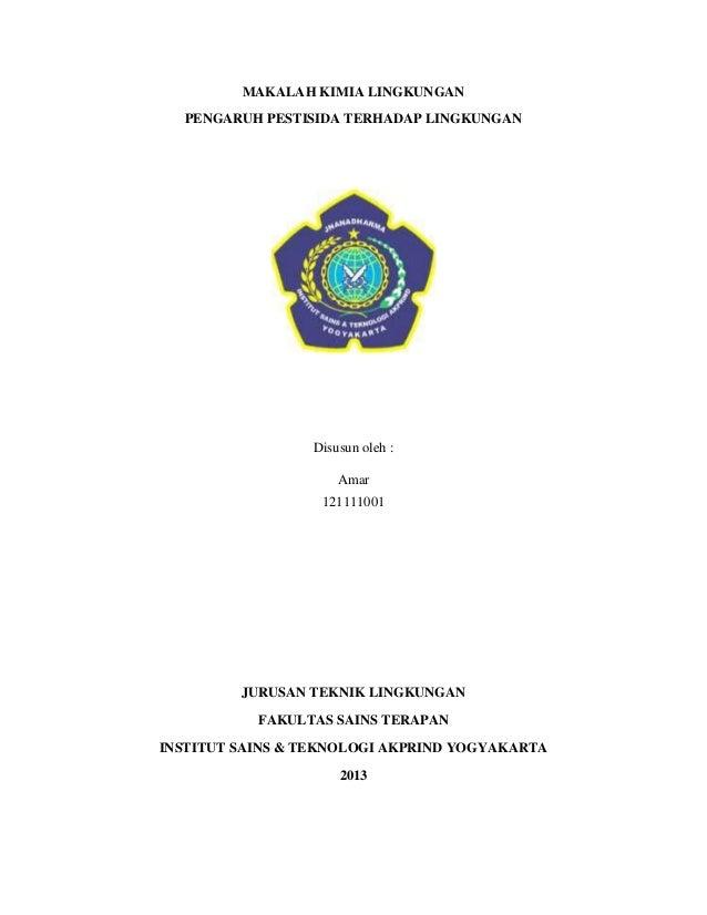 MAKALAH KIMIA LINGKUNGAN  PENGARUH PESTISIDA TERHADAP LINGKUNGAN                 Disusun oleh :                     Amar  ...