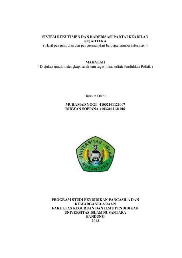 SISTEM REKUITMEN DAN KADERISASI PARTAI KEADILAN SEJAHTERA ( Hasil pengumpulan dan penyusunan dari berbagai sumber informas...