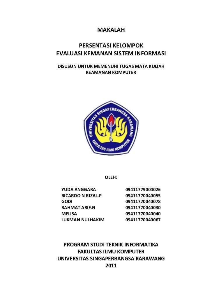 MAKALAH      PERSENTASI KELOMPOKEVALUASI KEMANAN SISTEM INFORMASIDISUSUN UNTUK MEMENUHI TUGAS MATA KULIAH           KEAMAN...