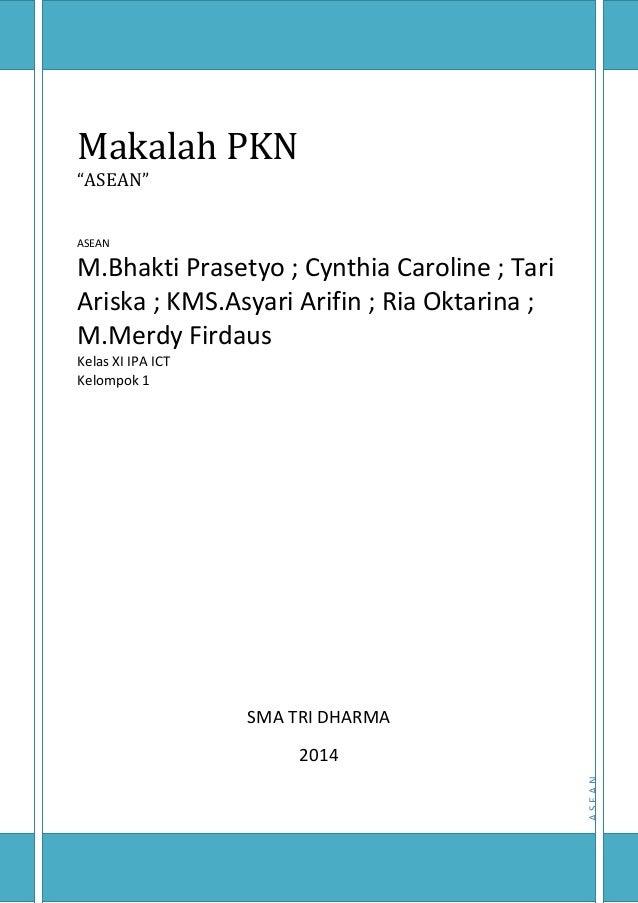 """ASEANMakalah PKN""""ASEAN""""ASEANM.Bhakti Prasetyo ; Cynthia Caroline ..."""