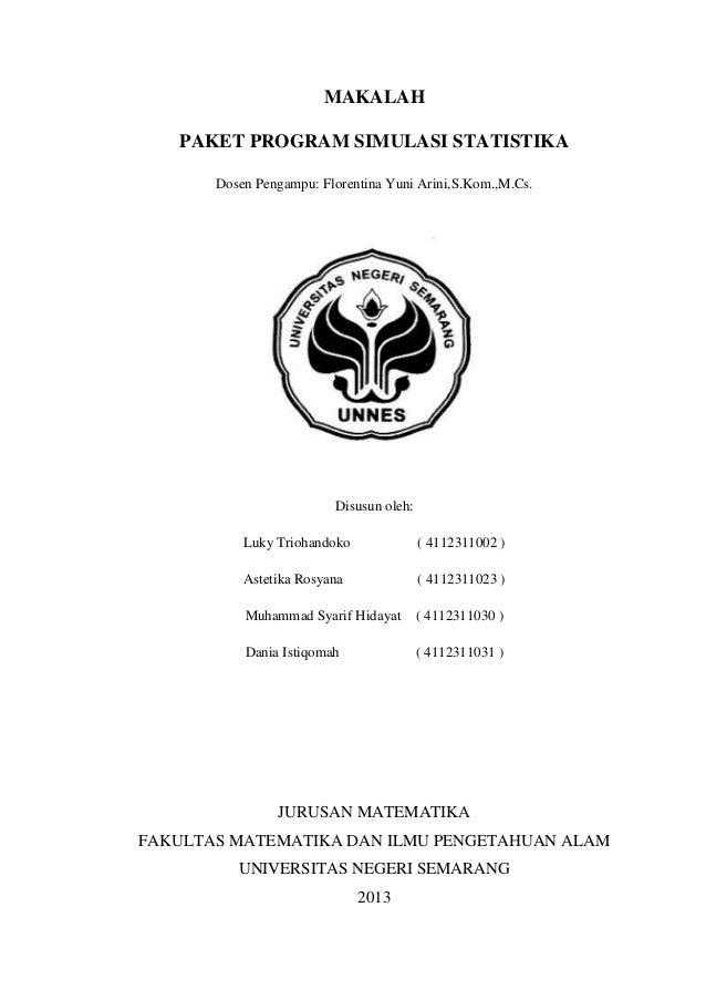 MAKALAH PAKET PROGRAM SIMULASI STATISTIKA Dosen Pengampu: Florentina Yuni Arini,S.Kom.,M.Cs.  Disusun oleh: Luky Triohando...