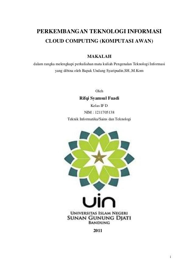 iPERKEMBANGAN TEKNOLOGI INFORMASICLOUD COMPUTING (KOMPUTASI AWAN)MAKALAHdalam rangka melengkapi perkuliahan mata kuliah Pe...