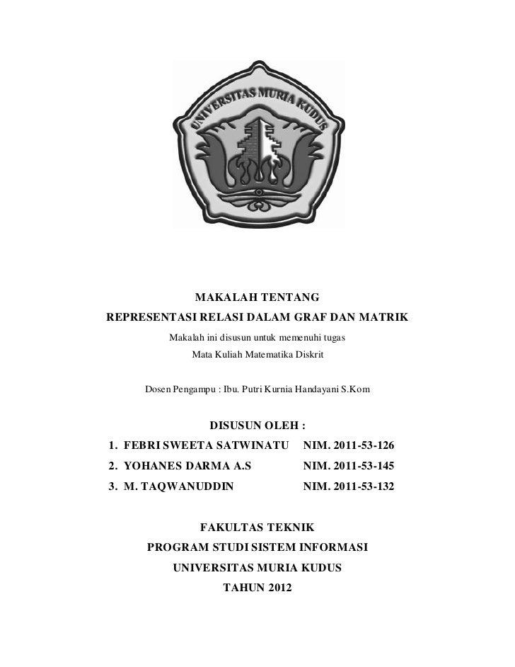 MAKALAH TENTANGREPRESENTASI RELASI DALAM GRAF DAN MATRIK          Makalah ini disusun untuk memenuhi tugas               M...