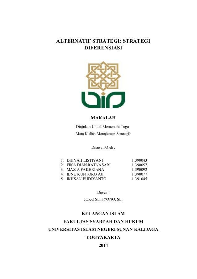 ALTERNATIF STRATEGI: STRATEGI DIFERENSIASI MAKALAH Diajukan Untuk Memenuhi Tugas Mata Kuliah Manajemen Strategik Disusun O...