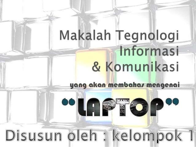 Tegnologi Informasi dan Komunikasi - LAPTOP