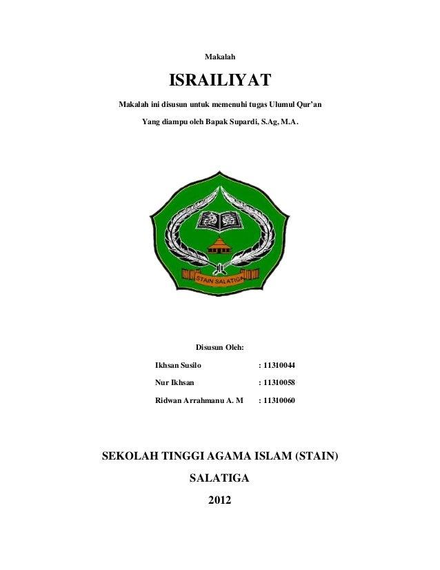 MakalahISRAILIYATMakalah ini disusun untuk memenuhi tugas Ulumul Qur'anYang diampu oleh Bapak Supardi, S.Ag, M.A.Disusun O...