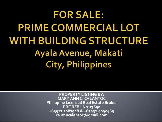 PROPERTY LISTING BY:MARY ANN C. CALANTOCPhilippine Licensed Real Estate BrokerPRC REBL No.13690+63917.2087948 & +63932.409...
