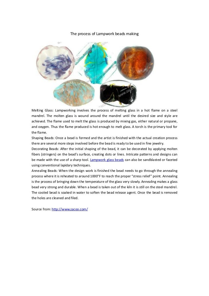 The process of Lampwork beads makingMelting Glass: Lampworking involves the process of melting glass in a hot flame on a s...