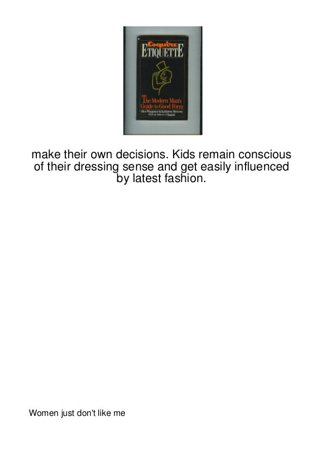 make their own decisions. Kids remain consciousof their dressing sense and get easily influenced                 by latest...